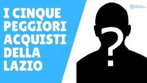 I 5 peggiori acquisti della Lazio