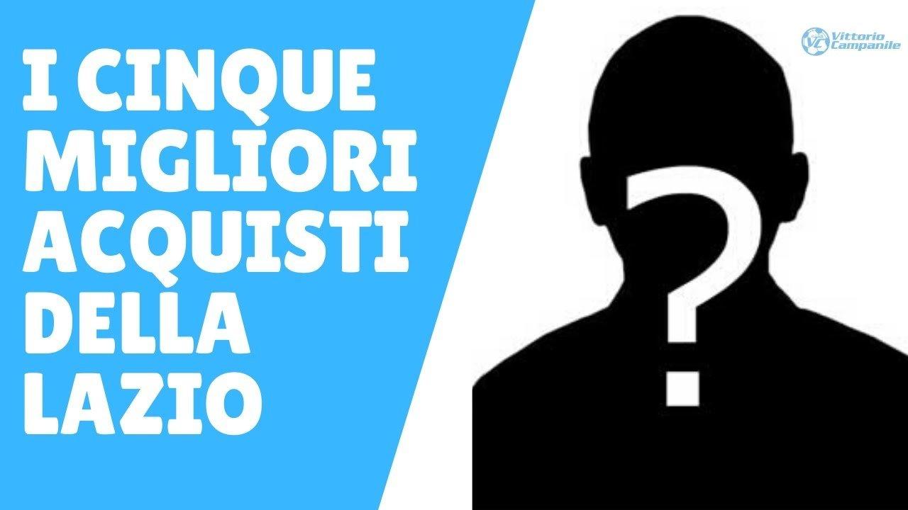 I 5 migliori acquisti della Lazio